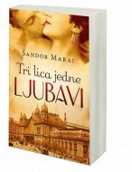 Tri lica jedne ljubavi - Šandor Marai