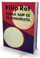 Udala sam se za komunistu - Filip Rot