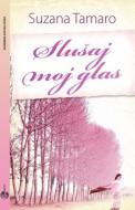 Slušaj moj glas - Suzana Tamaro