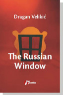 The Russian Window - Dragan Velikić
