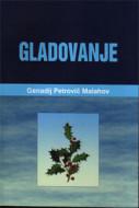 Gladovanje - Genadij Petrovič Malahov