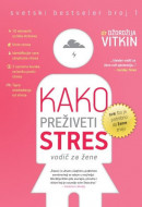 Kako preživeti stres Vodič za žene - Džordžija Vitk