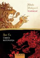 Umeće ratovanja / Vladalac - Sun Cu, Nikolo Makijaveli