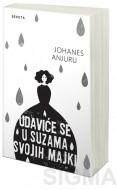 Udaviće se u suzama svojih majki - Johanes Anjuru