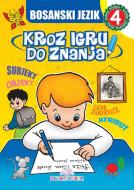 Bosanski jezik 4 - Kroz igru do znanja - Jasna Ignjatović