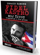 Fidel Kastro -Moj život: Biografija u dva glasa - Ignasio Ramone