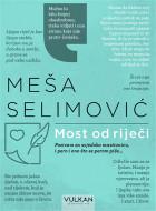 Kniga Most od riječi - Meša Selimović