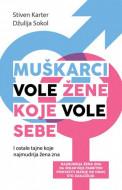 Muškarci vole žene koje vole sebe - Stiven Karter, Džulija Sokol