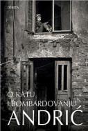 O ratu i bombardovanju - Ivo Andrić
