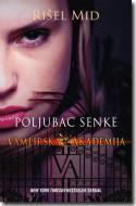 Poljubac senke - Vampirska akademija - Rišel Mid