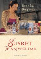 Susret je najveći dar - Branka Bogavac