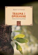Trauma i oporavak - Struktura traumatskog doživljaja - Džudit L. Herman