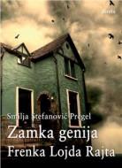 Zamka genija Frenka Lojda Rajta - Smilja Stefanović Pregel