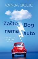 Zašto Bog nema auto - Vanja Bulić