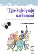 Igre koje igraju narkomani - Zoran Milivojević