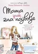 Mama ipak zna najbolje - Vesna Zakonović - Arežina