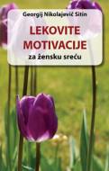 Lekovite motivacije za žensku sreću - Georgij Nikolajevič Sitin