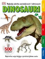 Najbolja zbirka zanimljivosti i aktivnosti: DINOSAURI