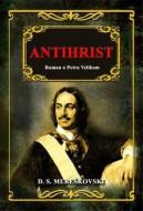 Antihrist - Roman o Petru Velikom - D.S. Mereškovski