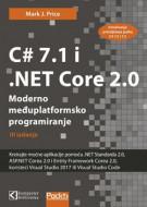 C# 7.1 i .NET Core 2.0 – Moderno međuplatformsko programiranje - Mark J. Price