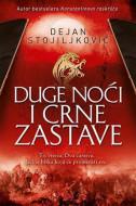 Duge noći i crne zastave - Dejan Stojiljković