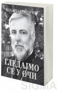 Gledajmo se u oči - Vladika Grigorije