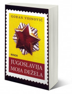 Jugoslavija moja dežela - Goran Vojnović
