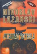 Jutarnja patrola - Miroslav Lazanski