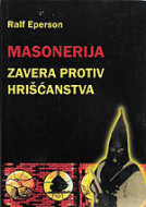 Masonerija - zavera protiv hrišćanstva - Ralf Eperson