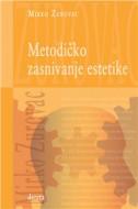 Metodičko zasnivanje estetike - Mirko Zurovac