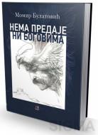 Nema predaje ni bogovima - Momir Bulatović