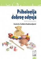 Psihologija dobrog odgoja - Radmila Ćulibrk Radisavljević