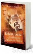 Robert, Lujka i kristalni kovčeg Aleksandra Velikog - Veroslav Rančić
