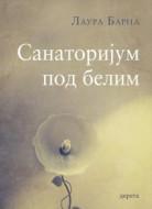 Sanatorijum pod belim - Laura Barna