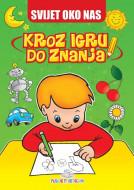 Svijet oko nas - Kroz igru do znanja (bosanski) - Jasna Ignjatović