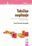 Toksično vaspitanje - Suzan Forvard, Kreg Bak