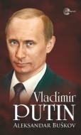 Vladimir Putin - Aleksandar Buškov