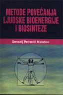 Metoda povećanja ljudske bioenergije i biosinteze - Genadij Petrovič Malahov