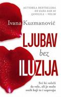 Ljubav bez iluzija - Ivana Kuzmanović