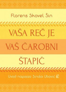 Vaša reč je vaš čarobni štapić - Florens Skovel Šin