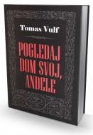 Pogledaj dom svoj, anđele - Tomas Vulf