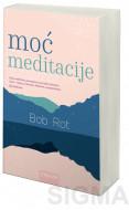 Moć meditacije - Bob Rot