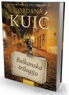 Balkanska trilogija - Gordana Kuić