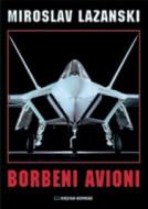 Borbeni avioni - Miroslav Lazanski