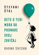 Dete u tebi mora da pronađe svoj zavičaj - radna sveska - Štefani Štal