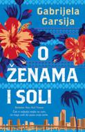 O ženama i soli - Gabrijela Garsija
