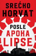 Posle apokalipse - Srećko Horvat
