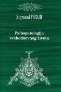 Psihopatologija svakodnevnog života - Sigmund Frojd