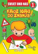Svijet oko nas 1 - Kroz igru do znanja (bosanski) - Jasna Ignjatović