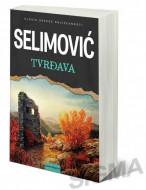 Tvrđava - Meša Selimović
